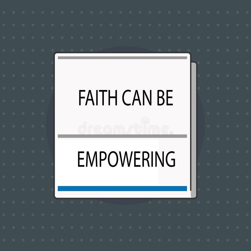 O sinal do texto que mostra a fé pode autorizar Confiança conceptual da foto e crença em nos de que nós podemos a fazer ilustração royalty free