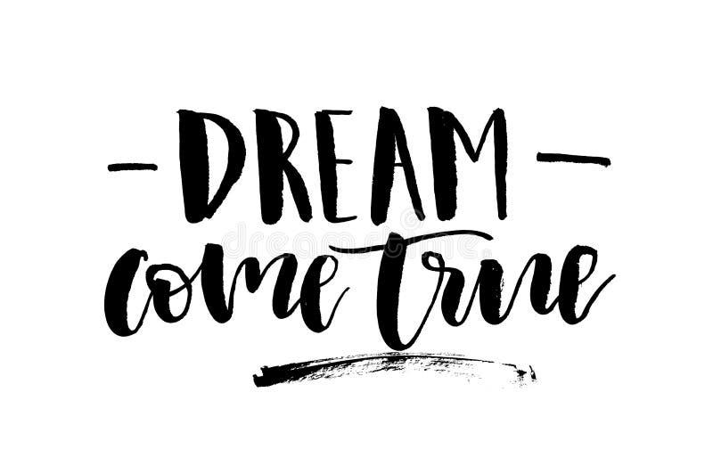 O sonho vem verdadeiro Texto escrito à mão, caligrafia moderna Inspirati ilustração royalty free