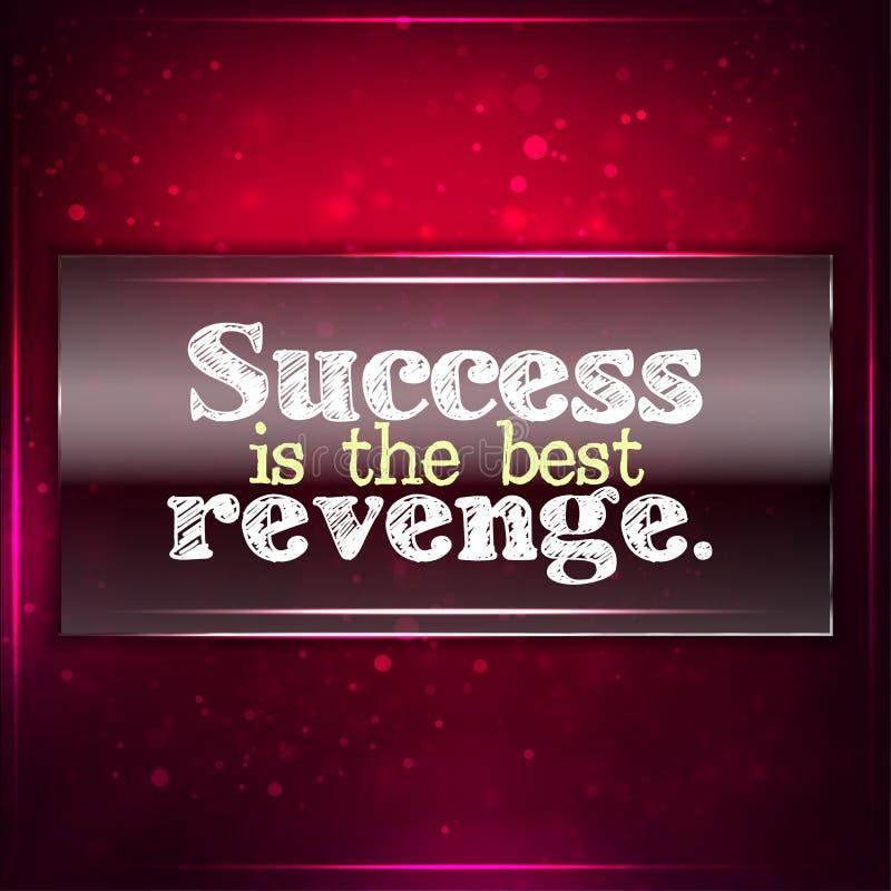 O sucesso é a melhor vingança. ilustração do vetor