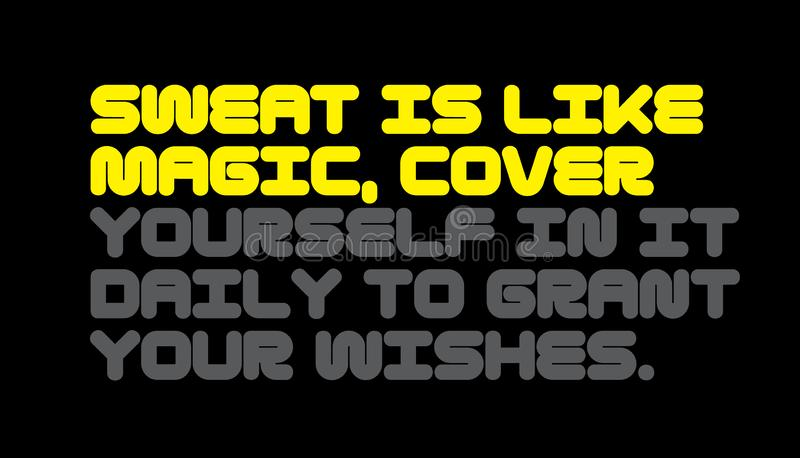 O suor é como a mágica Cubra você mesmo nele diário às citações da motivação de Grant Your Wishes ilustração stock