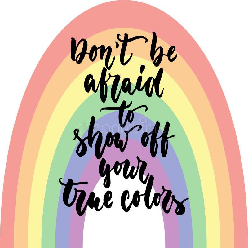 O ` t de Don esteja receoso mostrar a yout cores verdadeiras - citações tiradas mão da rotulação do slogan de LGBT isoladas no fu ilustração do vetor