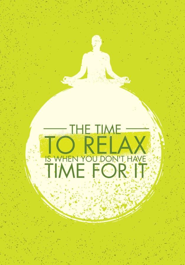 O tempo Relax é quando você não tem o tempo para ele Fundo da textura de Zen Meditation Quote On Organic ilustração do vetor