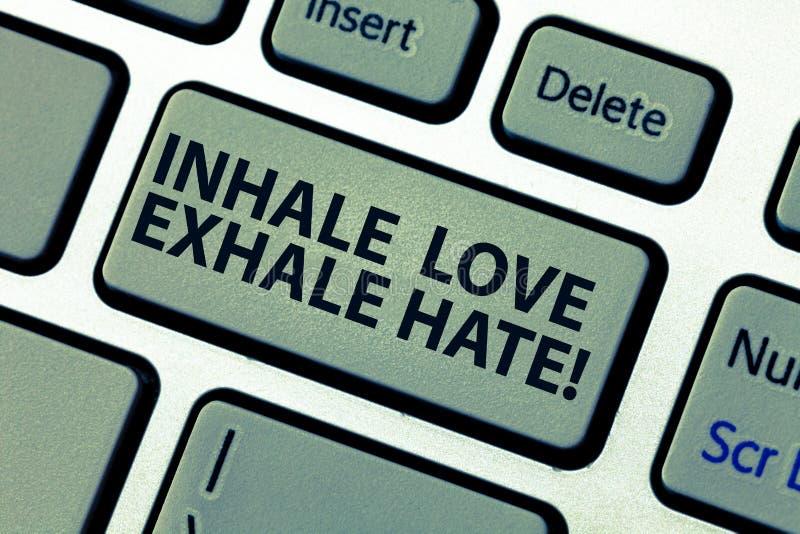 O texto da escrita da palavra inala o amor expira o ódio O conceito do negócio para o positivo não está completo do ressentimento imagem de stock royalty free
