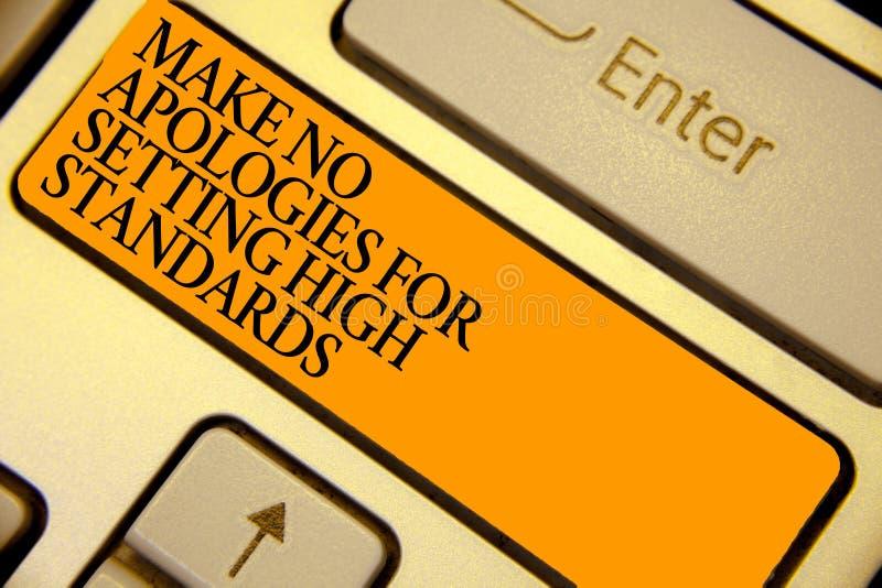 O texto da escrita da palavra não faz nenhuma desculpa para ajustar padrões elevados Conceito do negócio para a laranja procurand fotografia de stock royalty free