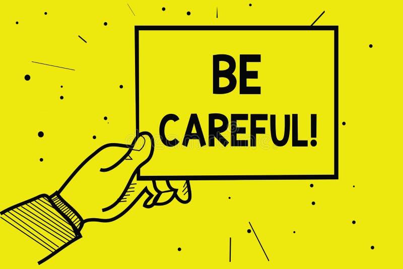 O texto da escrita da palavra seja cuidadoso Conceito do negócio para certificar-se de evitar o percalço do perigo ou a mão poten ilustração stock