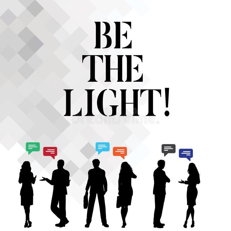 O texto da escrita da palavra seja a luz O conceito do negócio para Enlighten a outra exibição com sua atitude seja otimista ilustração royalty free
