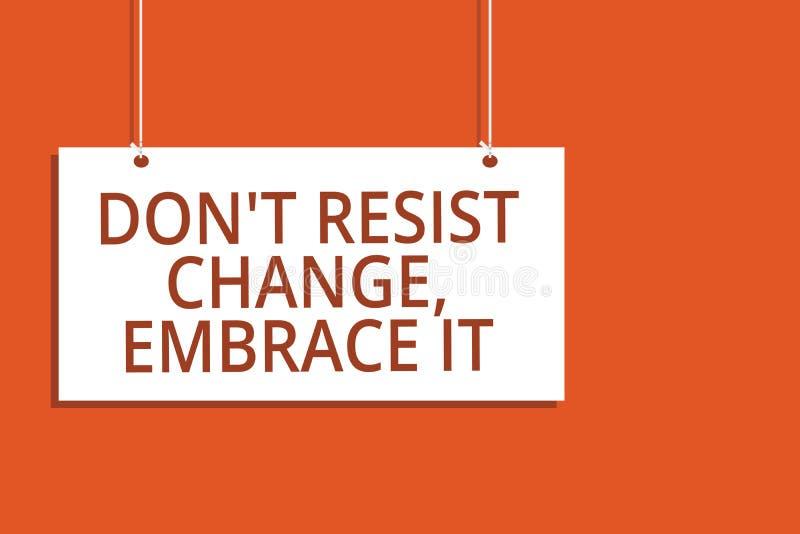 O texto Don t da escrita da palavra para não resistir a mudança, abraça-a O conceito do negócio para esteja aberto às coisas nova ilustração do vetor