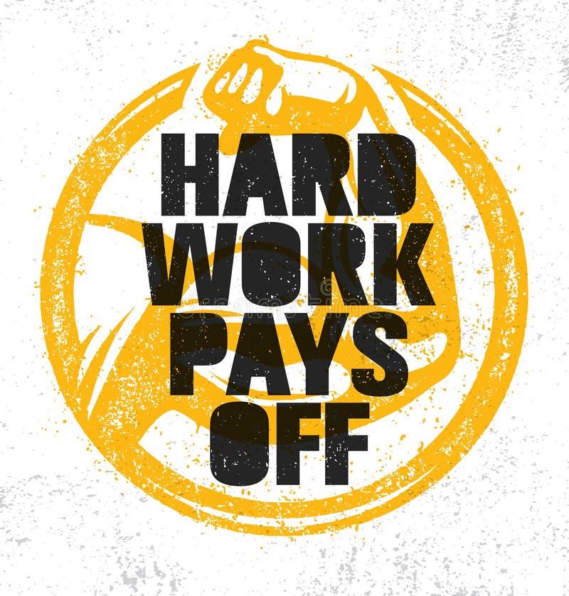 O trabalho duro paga fora Sinal inspirador da ilustração das citações da motivação do Gym do exercício e da aptidão Esporte forte ilustração do vetor