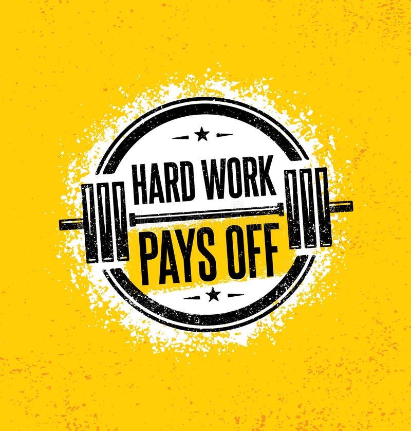 O trabalho duro paga fora Sinal inspirador da ilustração das citações da motivação do Gym do exercício e da aptidão Esporte forte ilustração stock
