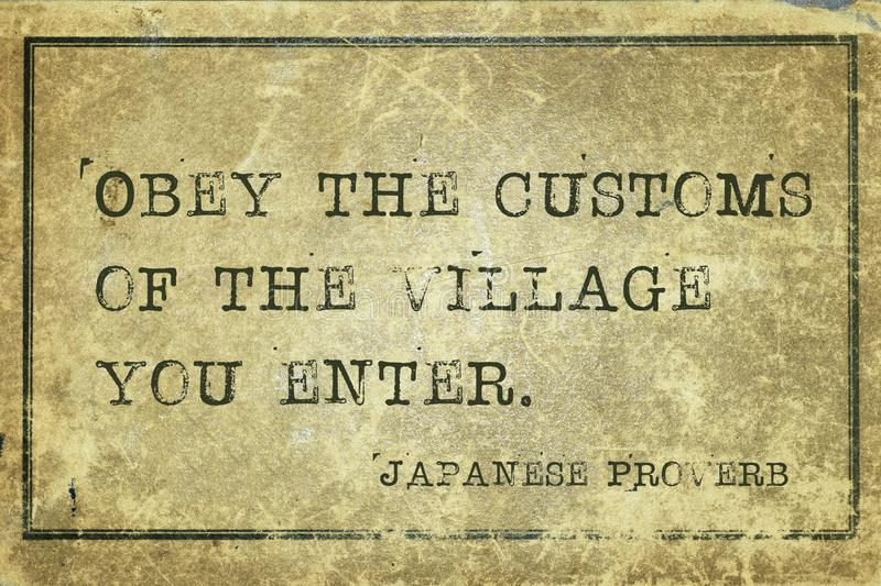 Obey customs JP. Obey the customs of the village you enter - ancient Japanese proverb printed on grunge vintage cardboard stock illustration