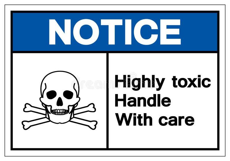 Observe que altamente o tóxico segura com cuidado o sinal do símbolo, ilustração do vetor, isolado na etiqueta branca do fund ilustração royalty free