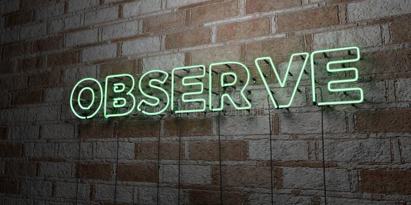 OBSERVE - Sinal de néon de incandescência na parede da alvenaria - 3D rendeu a ilustração conservada em estoque livre dos direito ilustração stock