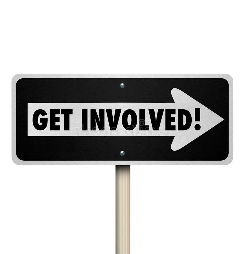Obtenez le panneau routier impliqué participent joignent le groupe d'engagement illustration libre de droits