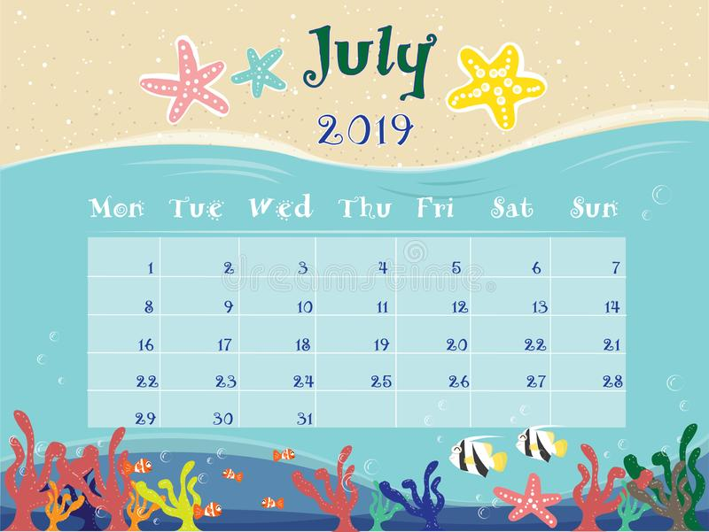 The Ocean Calendar of July 2019. The ocean theme calendar for July 2019. July 2019 text.Three starfish and monthly table for note daily activities. many sea vector illustration
