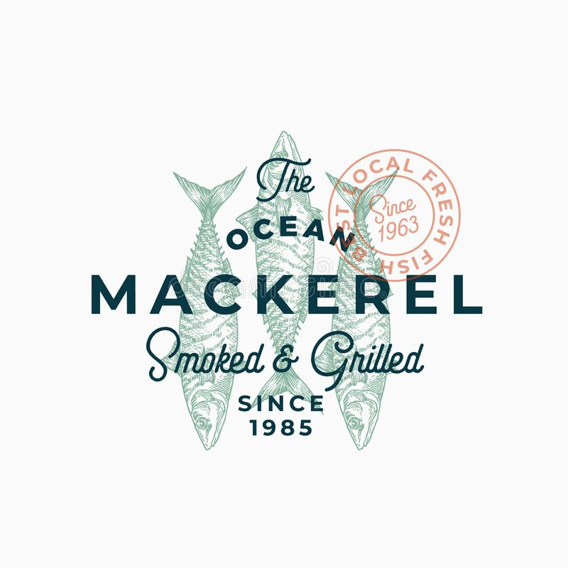 Ocean Mackerel Smoked and Grilled. Abstract Vector Sign, Symbol or Logo Template. Hand Drawn Mackerel Fish with Premium. Retro Typography and Quality Seal vector illustration