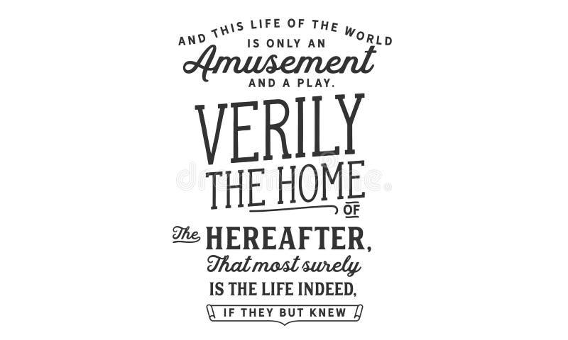 Och detta liv av världen är endast en munterhet och en lek royaltyfri illustrationer