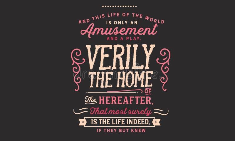 Och detta liv av världen är endast en munterhet och en lek vektor illustrationer