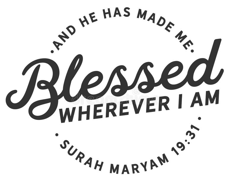 Och han har gjort mig som välsignas, varhelst jag är   Surah Maryam stock illustrationer