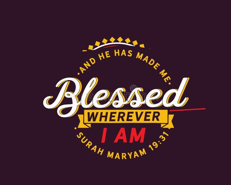 Och han har gjort mig som välsignas, varhelst jag är | Surah Maryam stock illustrationer