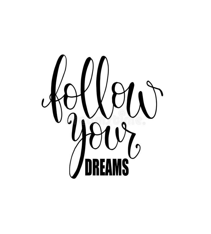 Odosobniona kaligraficzna ręka rysujący literowanie inspiracyjna wycena «Podąża twój sen ilustracji
