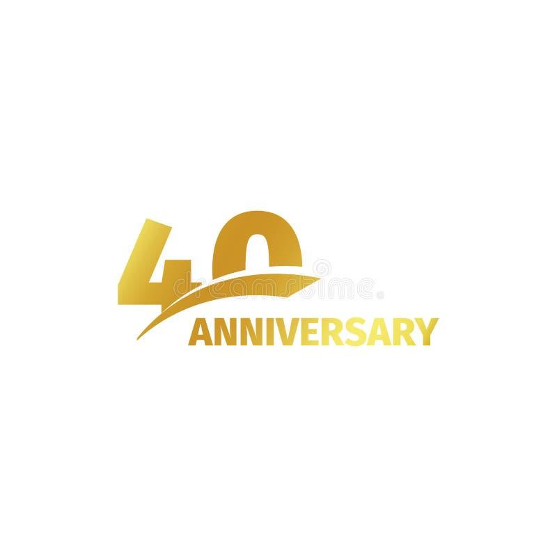 Odosobniony abstrakcjonistyczny złoty 40th rocznicowy logo na białym tle 40 numerowy logotyp Czterdzieści rok jubileuszu świętowa ilustracji