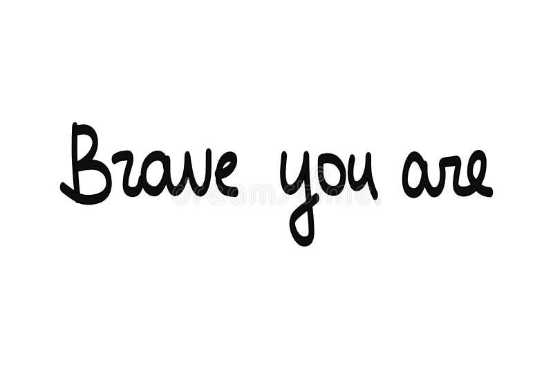 Odważny ty pisze list czerń na bielu jesteś beautifuk ilustracji