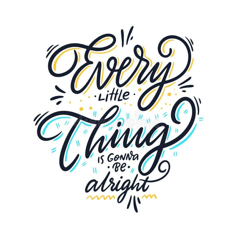 Ogni piccola cosa sta andando essere alright Iscrizione disegnata a mano di vettore Citazione ispiratrice motivazionale royalty illustrazione gratis