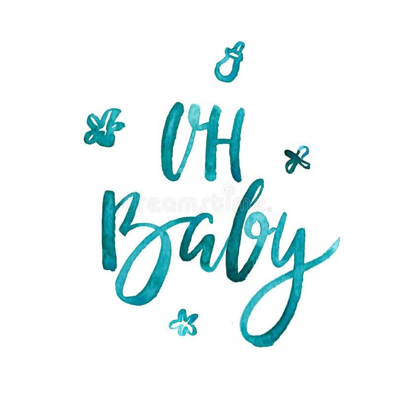 Oh bébé - lettrage tiré par la main de brosse d'aquarelle pour la copie, carte, invitation illustration stock
