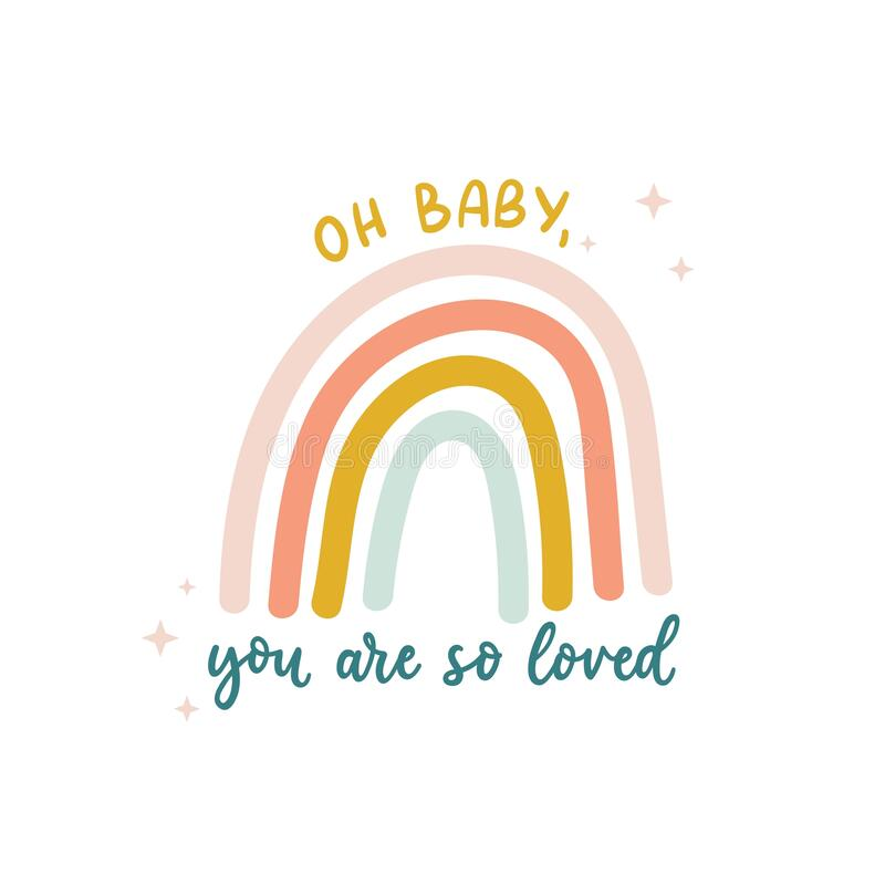 Free Oh Baby You Are So Loved Cute Print With Lettering And Colorful Rainbow For Nursery, Baby Shower, Invitations, Greeting Card Or Royalty Free Stock Photo - 193554965