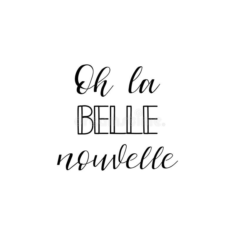 Free Oh, Beautiful New In French Language. Hand Drawn Lettering Background. Ink Illustration. Royalty Free Stock Photo - 115999565