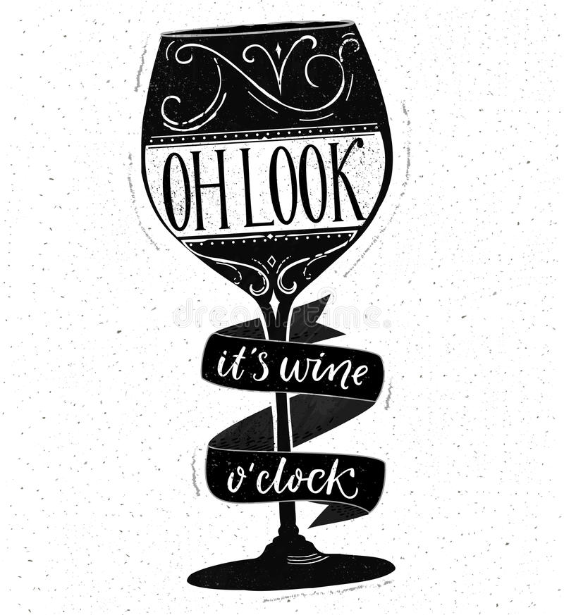 Oh look, it's wine o'clock. Funny quote about drinking. Hand drawn lettering on glass vector shape. Black and white vector illustration