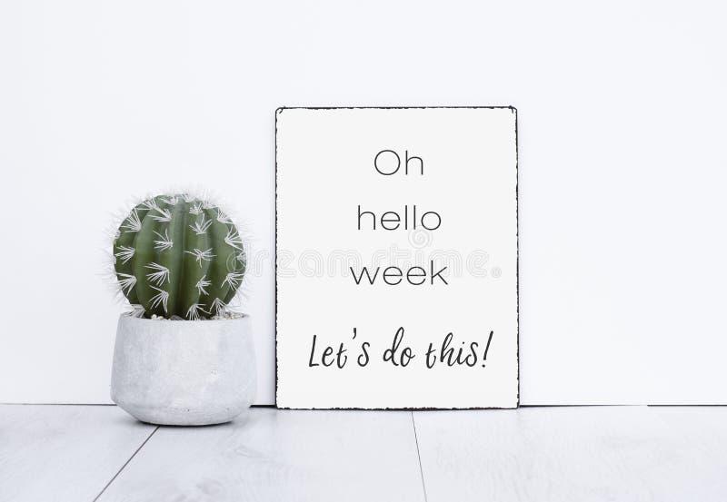 Oh olá! a semana deixou o ` s faz isto ele motivação das citações do texto para um w novo imagem de stock