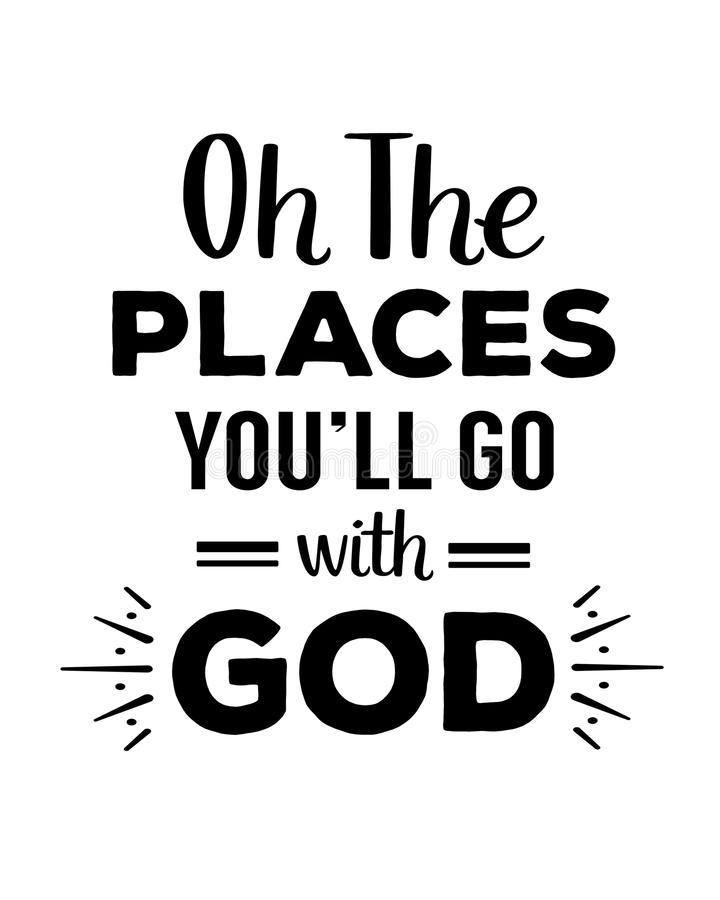 Oh the Places you will Go with God. Typography Design Poster stock illustration