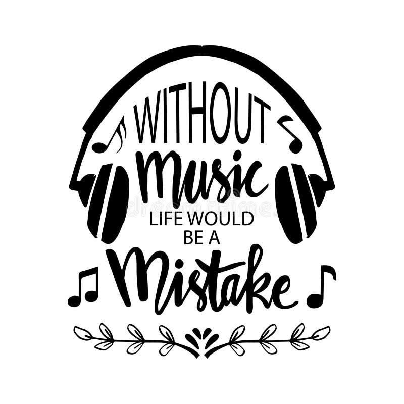 Ohne Musik w?rde das Leben ein Fehler sein Musikzitat vektor abbildung