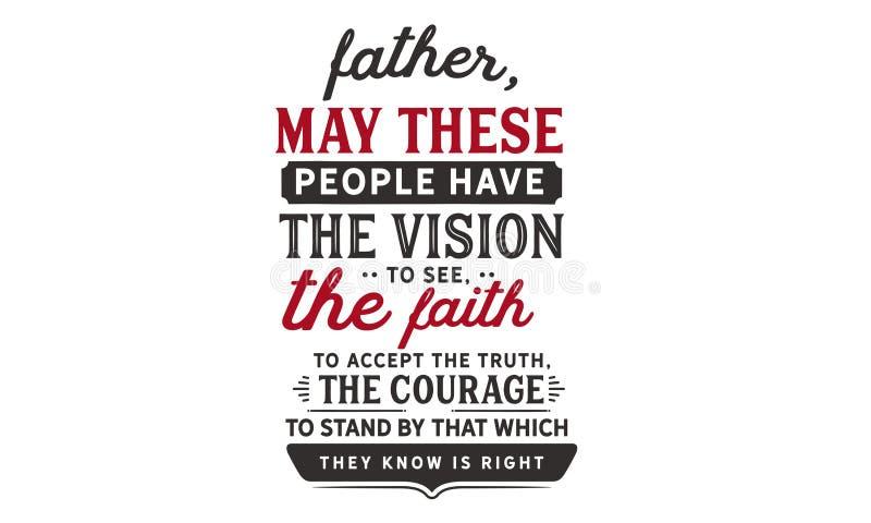 Ojciec, może mieć wzrok widzieć te ludzie wiara akceptować prawdę ilustracja wektor