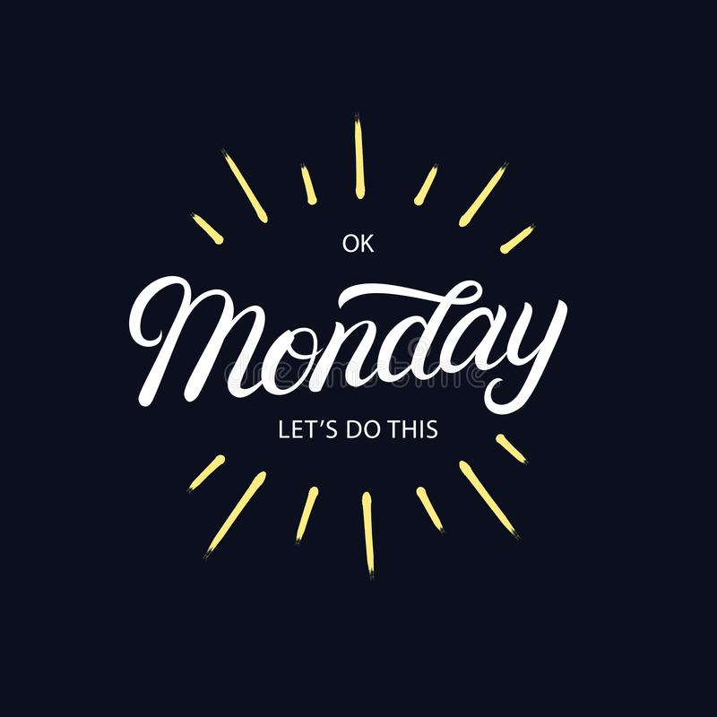 Ok Monday let`s do this hand written lettering royalty free illustration