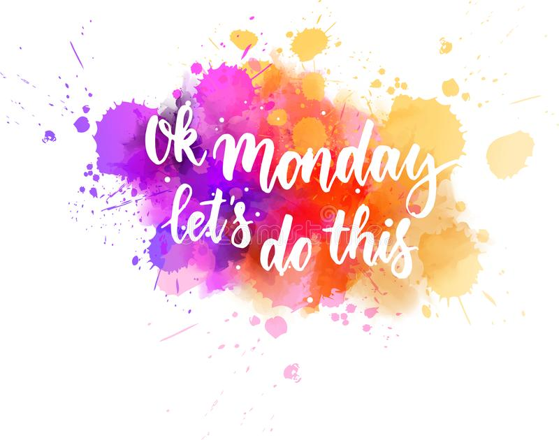 Ok Monday, let`s do this royalty free illustration