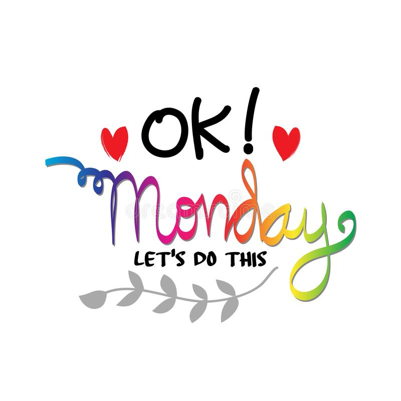 Ok Monday, let`s do this. vector illustration