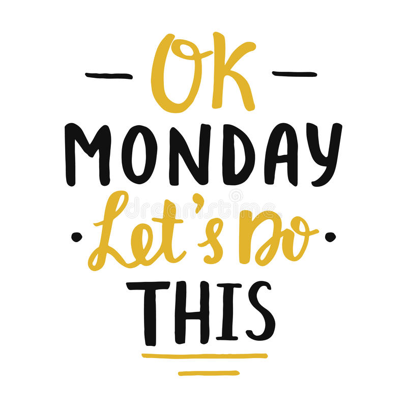 Ok Monday, let`s do this poster royalty free illustration