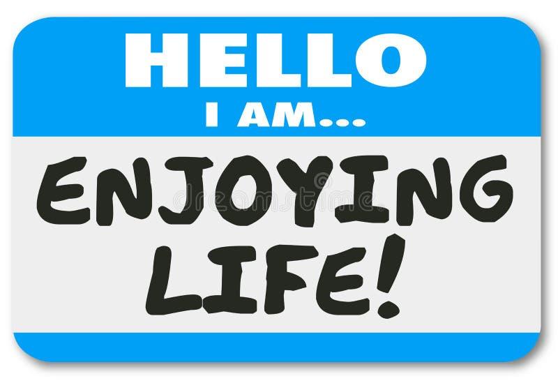 Olá! eu estou apreciando férias do abrandamento da etiqueta da etiqueta do nome da vida com referência a ilustração stock