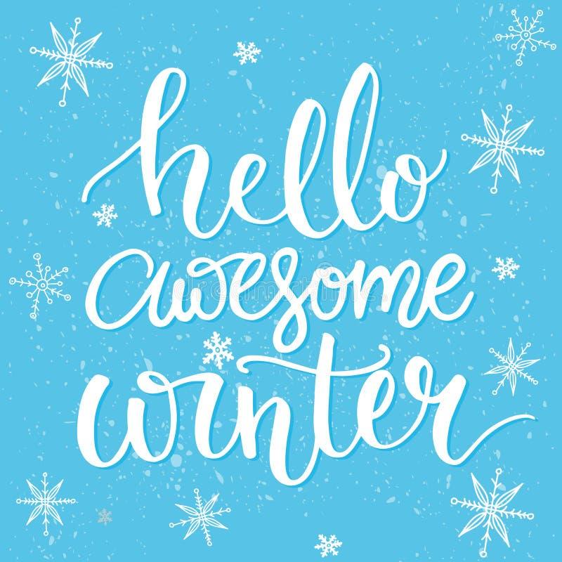 Olá! inverno impressionante Bandeira da tipografia com rotulação da mão, roteiro da escova no fundo azul da neve Cartões da estaç ilustração do vetor