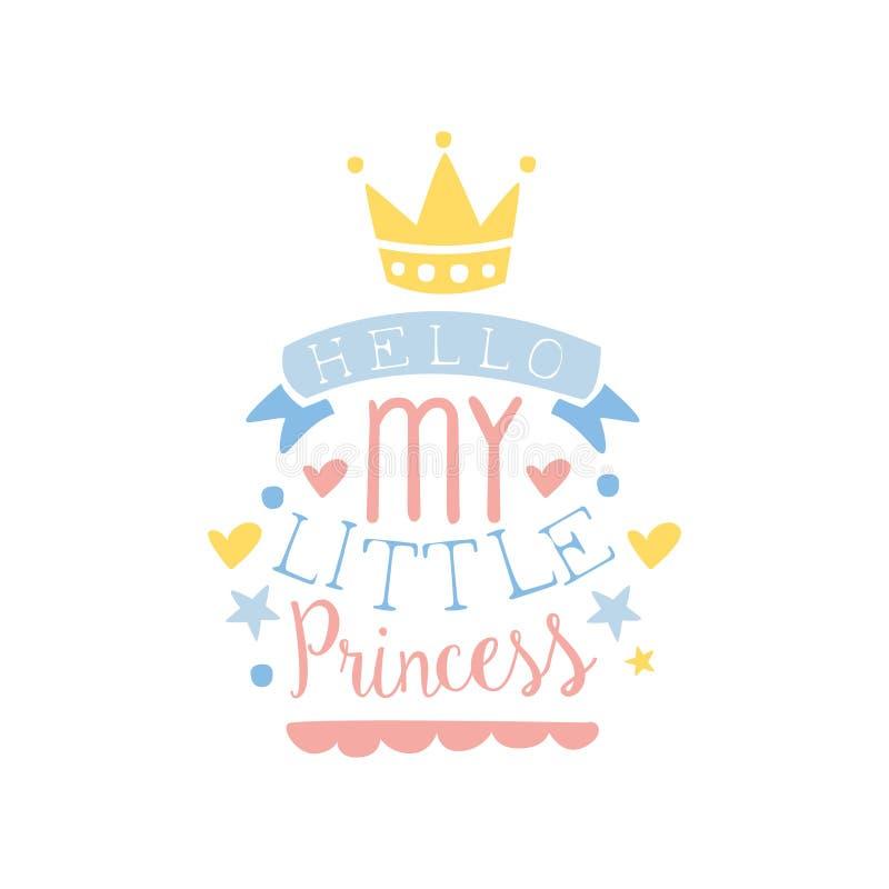 Olá! minha etiqueta pequena da princesa, mão colorida ilustração tirada do vetor ilustração royalty free