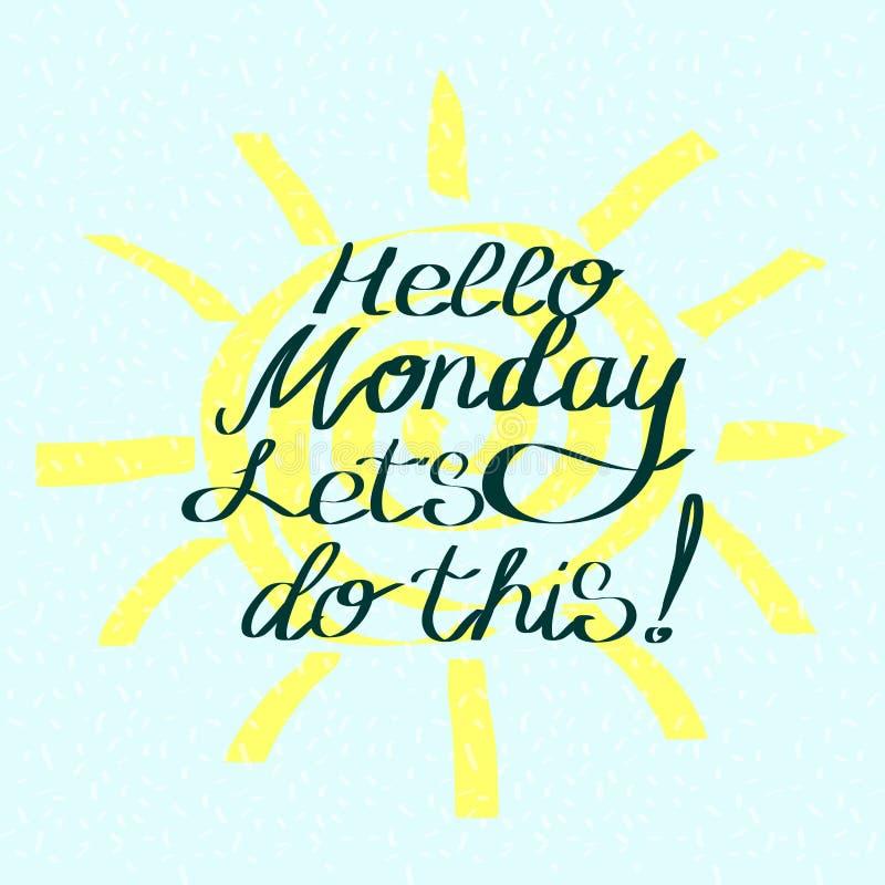 Olá! segunda-feira deixou o ` s faz isto Provérbio inspirador para cartazes e cartões ilustração stock