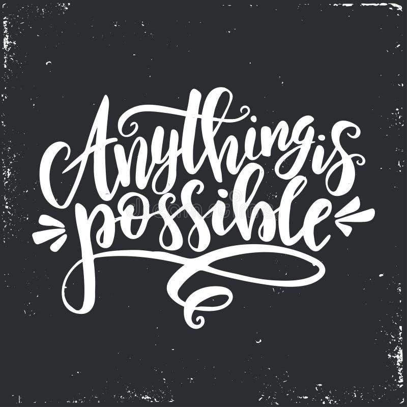 Om het even wat is mogelijk Inspirational vectorhand getrokken typografieaffiche T-shirt kalligrafisch ontwerp stock illustratie