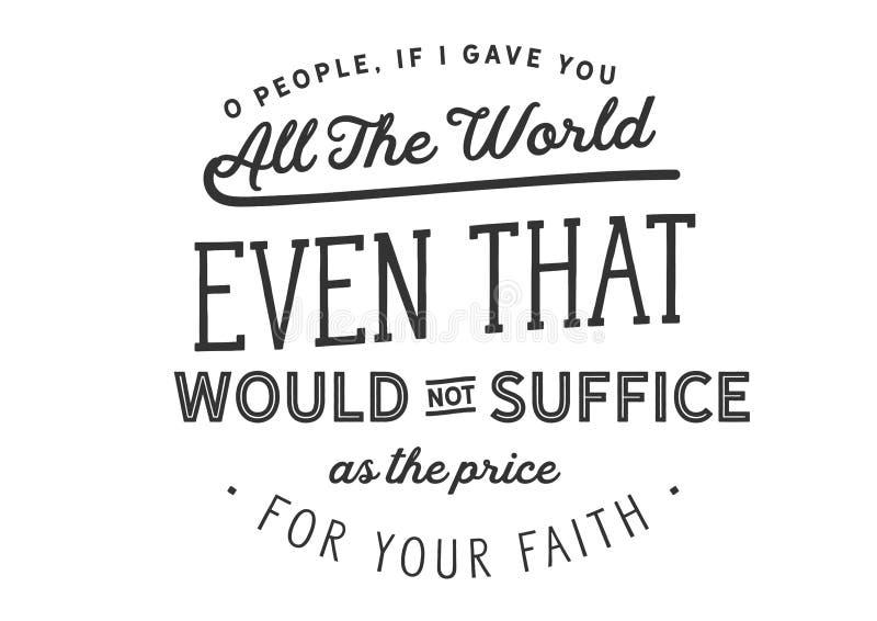 Om jag gav dig all värld, som även inte ska vara nog som priset för din tro royaltyfri illustrationer