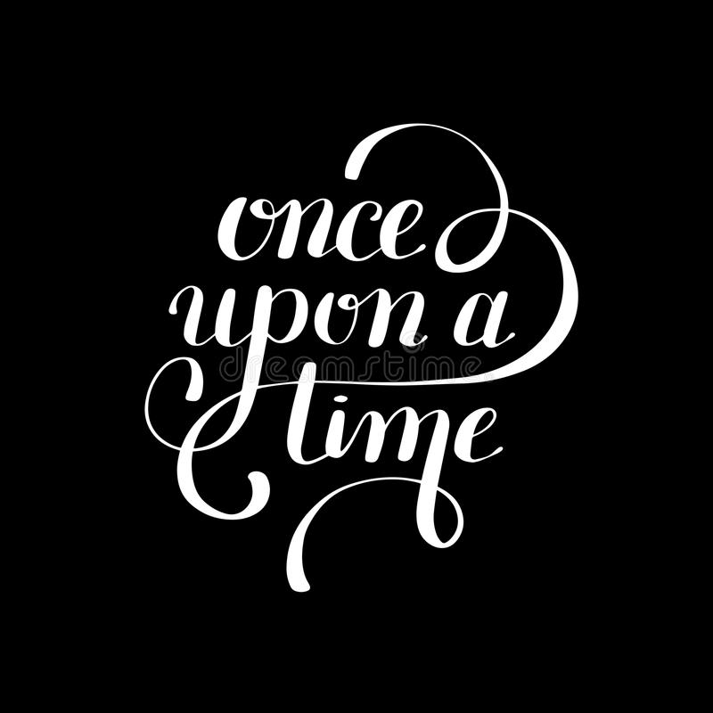 Free Once Upon A Time Hand Lettering Phrase, Handmade Calligraphy Royalty Free Stock Photos - 80158638