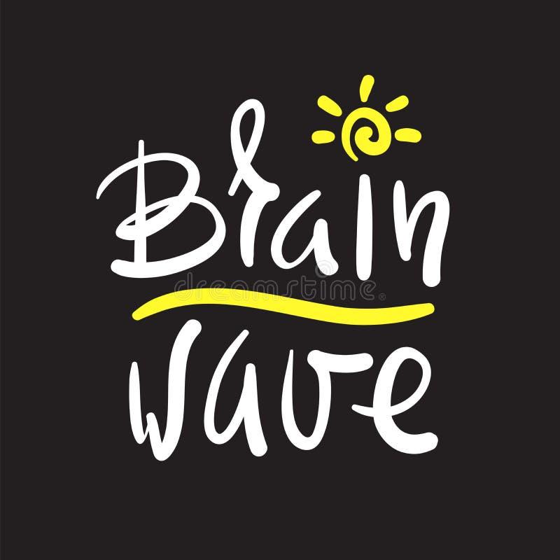 Onde cérébrale - simple inspirez et citation de motivation Beau lettrage tiré par la main Copie pour l'affiche inspirée, T-shirt, illustration de vecteur