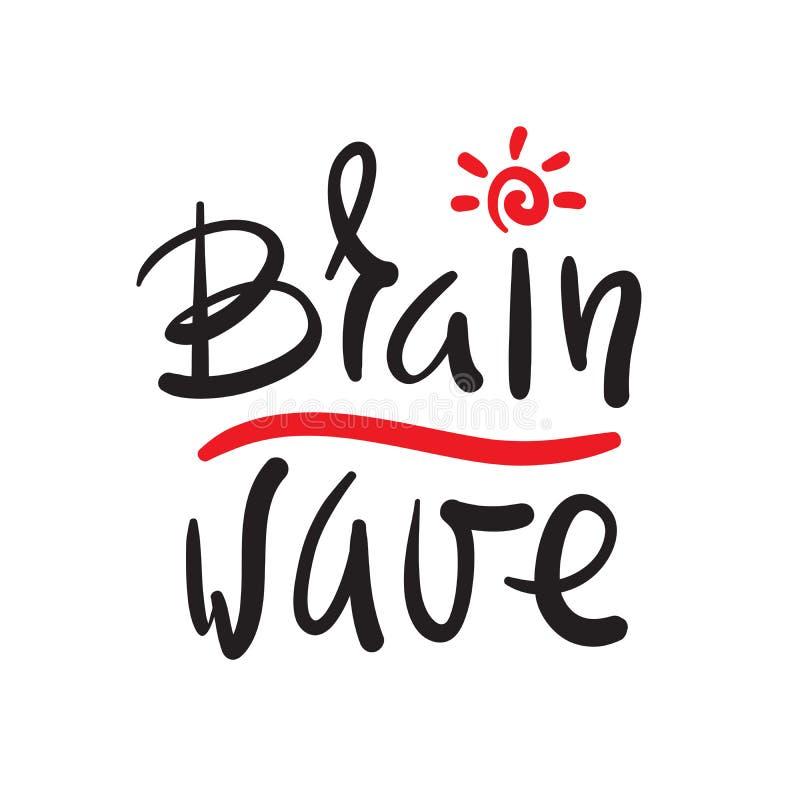 Onde cérébrale - simple inspirez et citation de motivation Beau lettrage tiré par la main Imprimez pour l'affiche inspirée, T-shi illustration libre de droits