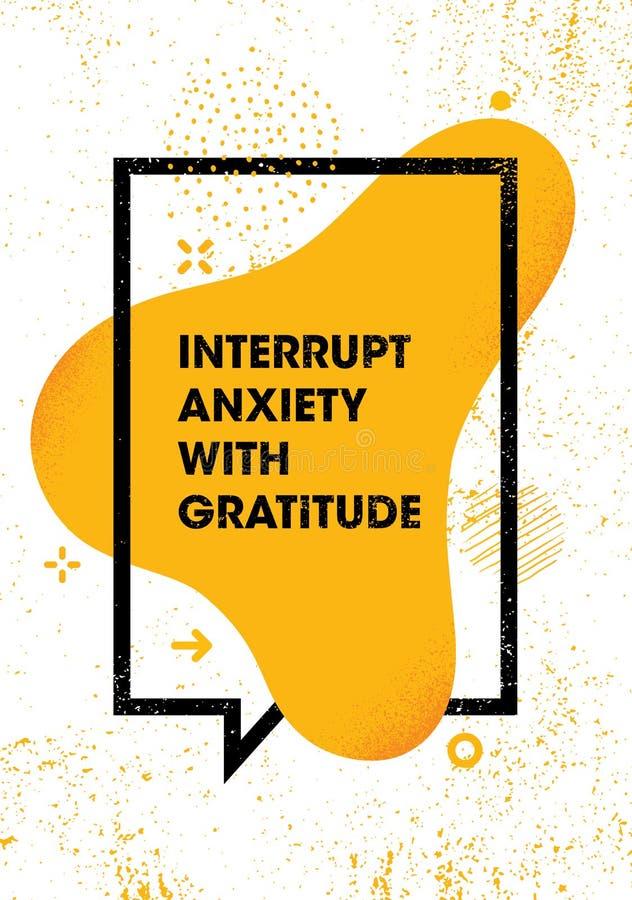 Onderbreek Bezorgdheid met Dankbaarheid Het inspireren Creatief de Affichemalplaatje van het Motivatiecitaat Het vectorontwerp va vector illustratie