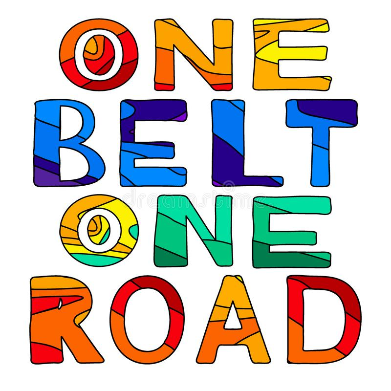 One Belt One Road - cute multocolored inscription. stock illustration